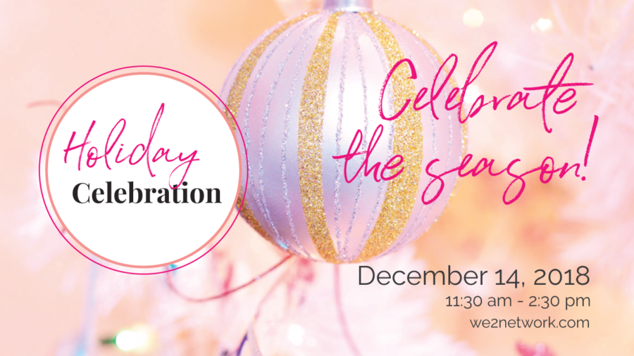 Celebrate the Season with We2 Dec 14, 2018