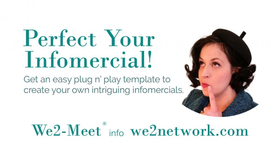 Perfect Your Infomercial! We2 Meet
