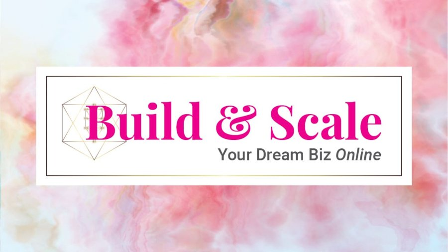 Build and Scale Your Dream Business Online - Creating Business Bliss