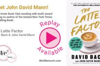 Meet John David Mann, co-author of New York Times Bestselling book The Latte Factor!