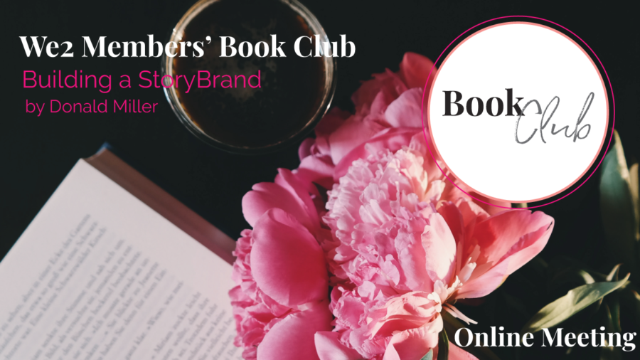 Building a StoryBrand – by Donald Miller – We2 Online Book Club Meeting!