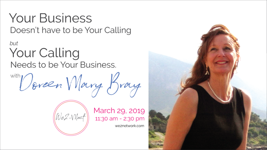 Your Business Doesn't Have to Be Your Calling But Your Calling Does Need to Be Your Business