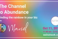 The Channel to Abundance