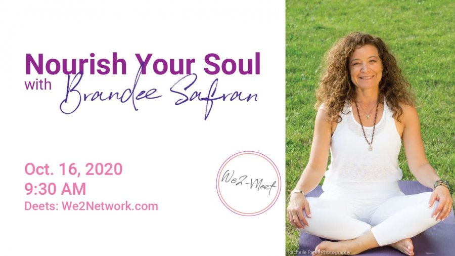 Nourish Your Soul with Brandee Safran - We2network Workshop