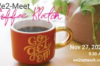 We2 Online Networking Morning Coffee Klatch – Nov 27 2020