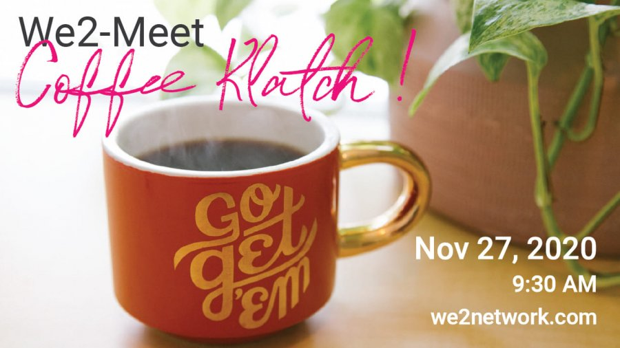Online Networking Morning Coffee Klatch :: We2Network.com