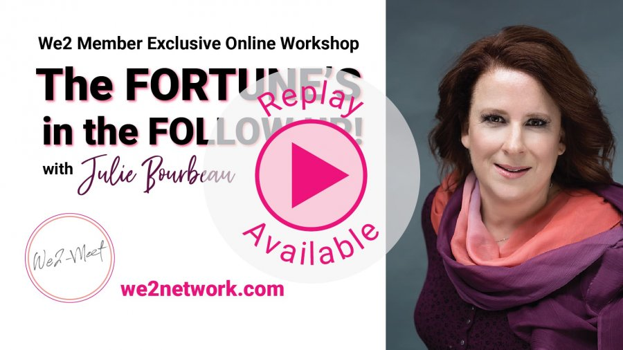 The Fortune's in the Follow up! - Online Workshop - We2network.com