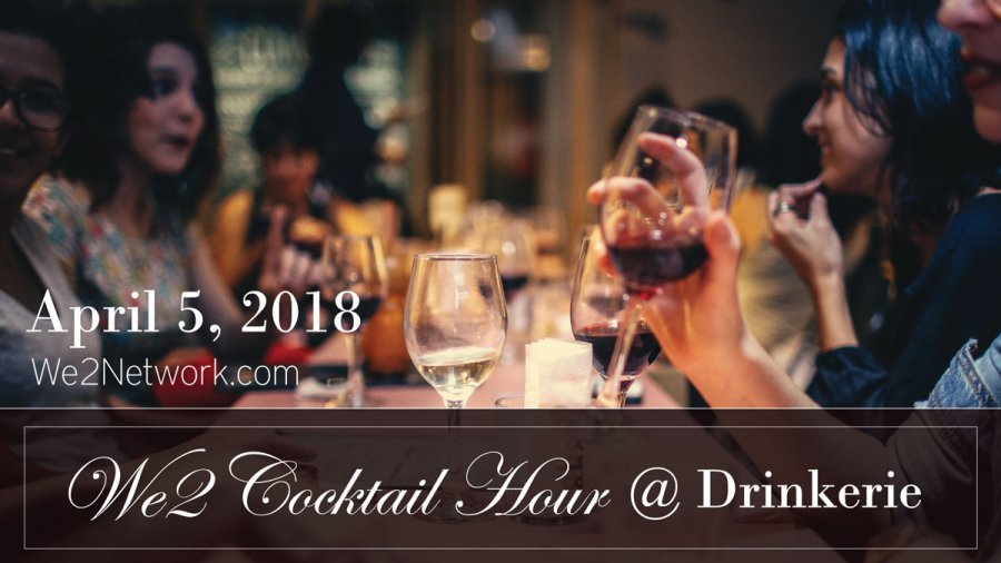 We2 Cocktail Hour April 5th 2018