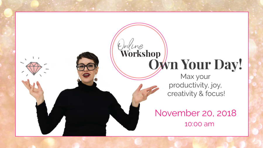 Own Your Day -Online Workshop with Sarena Miller
