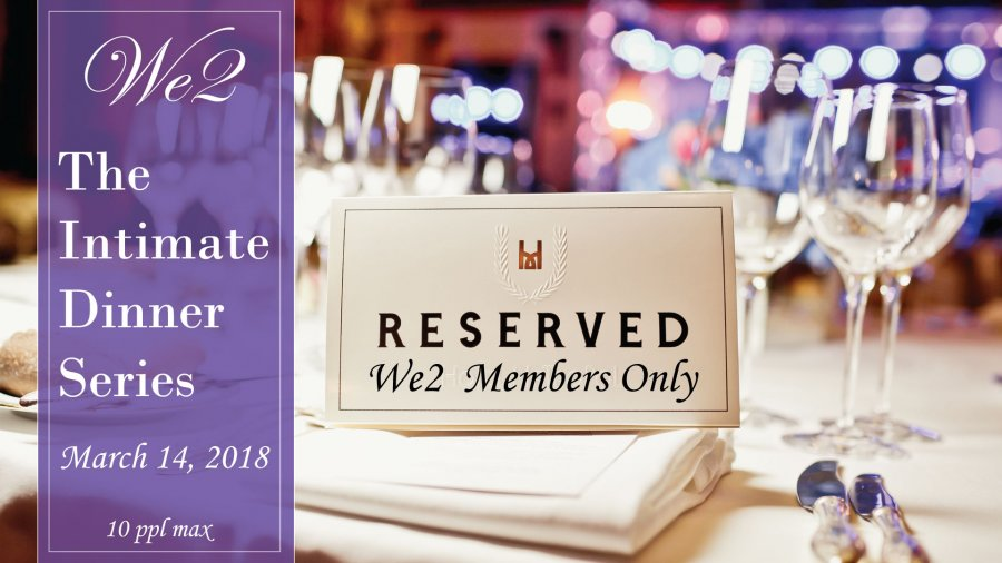 We2 Intimate Exclusive Dinner Series, in VAUDREUIL! 2018 March 14