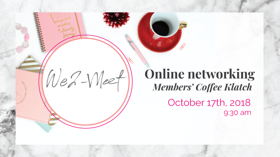 Online Networking We2 Mmbers Coffee Klatch - Oct 17, 2018