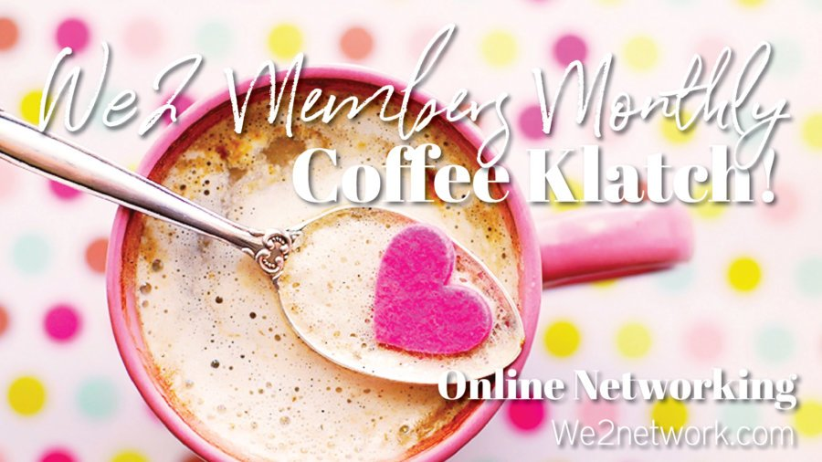 We2 Coffee Klatch!