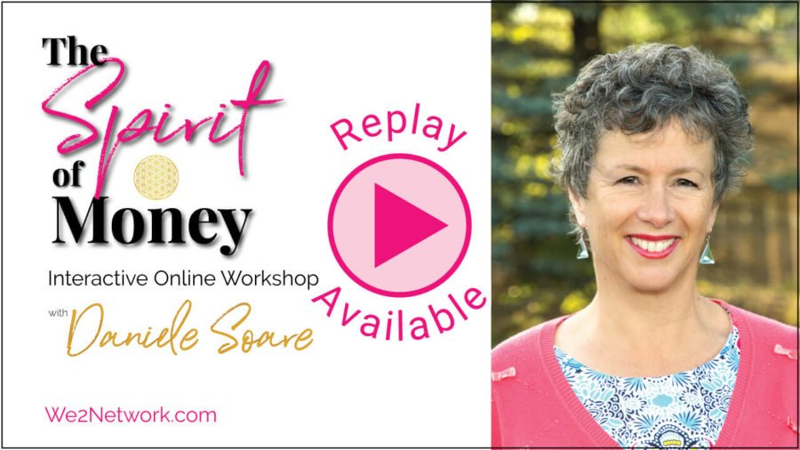 The Spirit of Money - Online Workshop with Daniele Soare - REPLAY Available - We2network