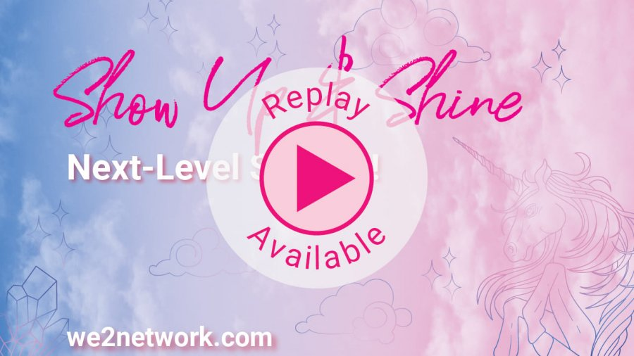 REPLAY AVAILABLE - We2 #ShowUpandShine support call! A 30-Day Challenge to ignite your biz! -Sarena Miller | we2network.com