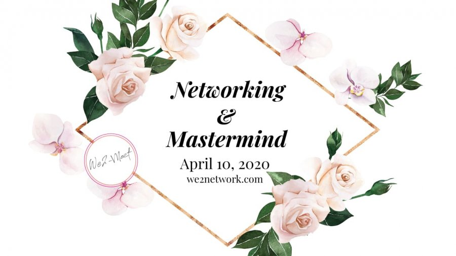 Networking & Mastermind April 10, 2020