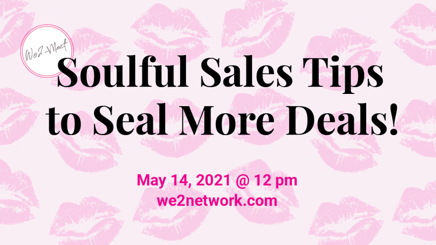 Soulful sales tips to seal more deals!