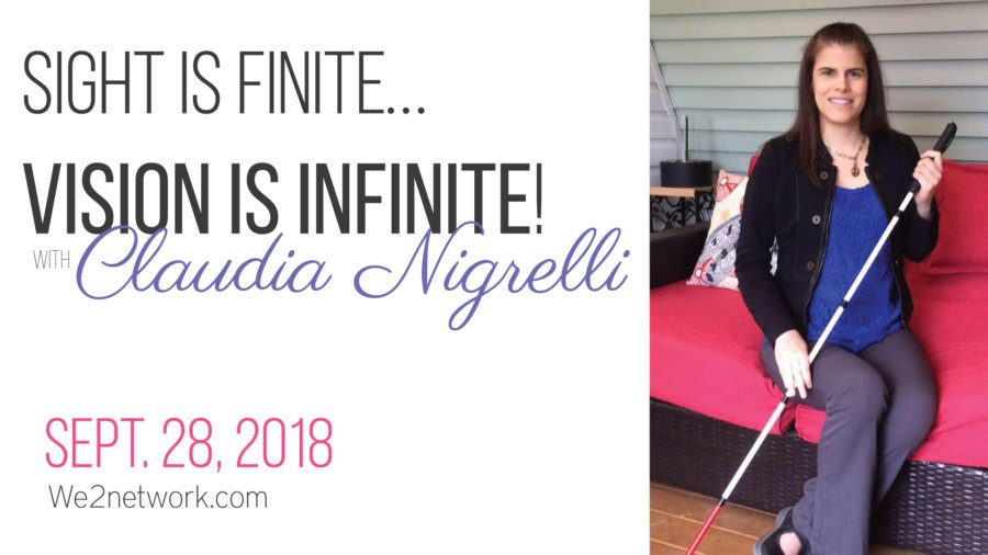 Sight is FINITE ... Vision is INFINITE - We2-Meet Claudia Nigrelli